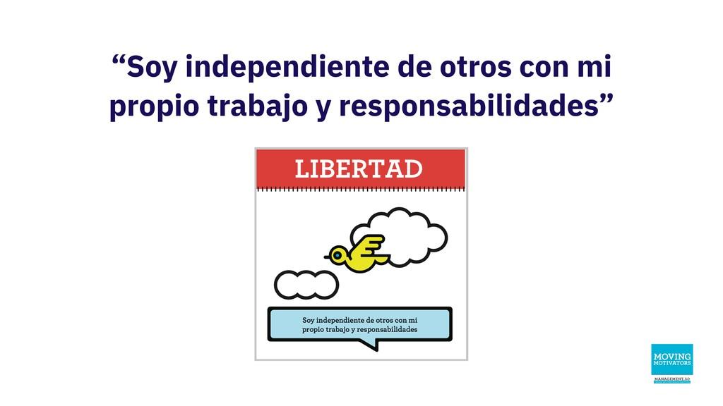 """""""Soy independiente de otros con mi propio traba..."""