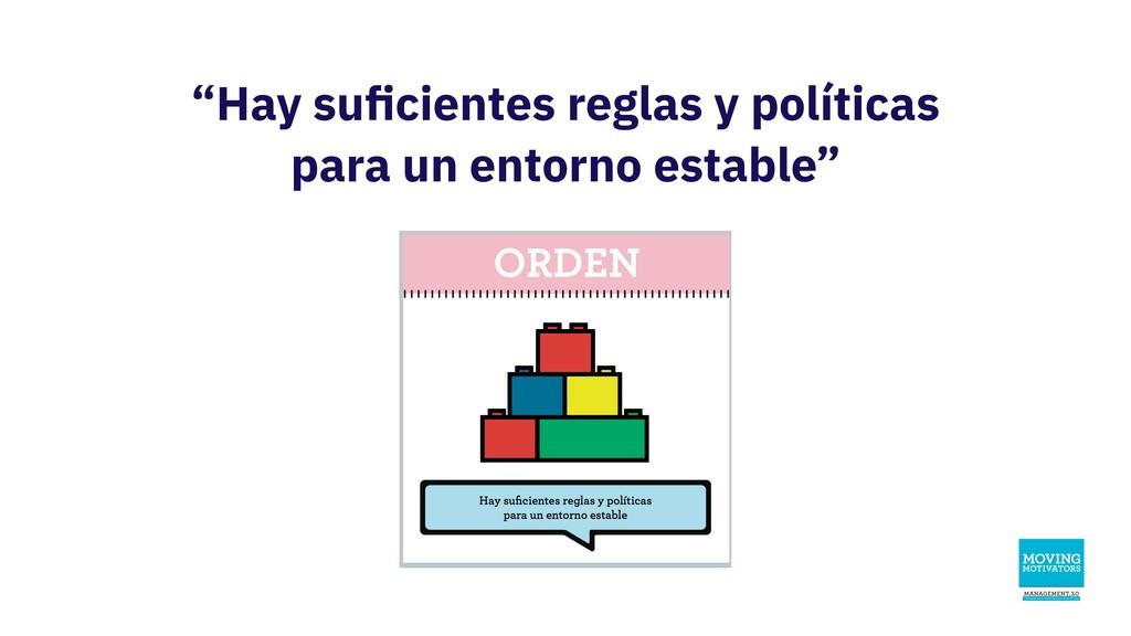 """""""Hay suficientes reglas y políticas para un ento..."""