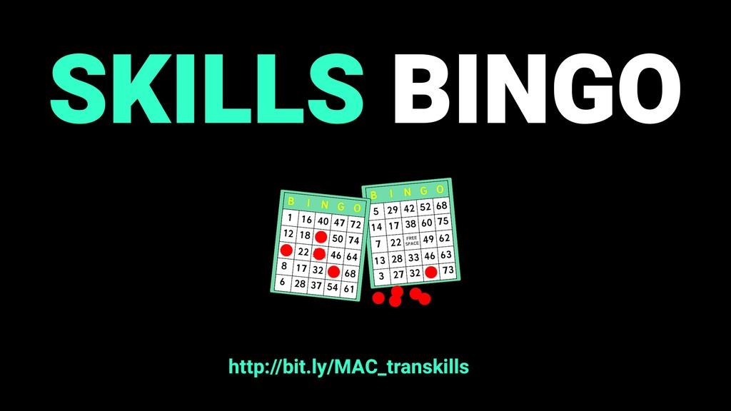 SKILLS BINGO http://bit.ly/MAC_transkills