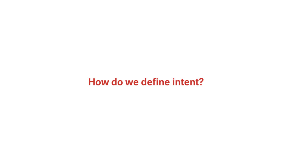 How do we define intent?
