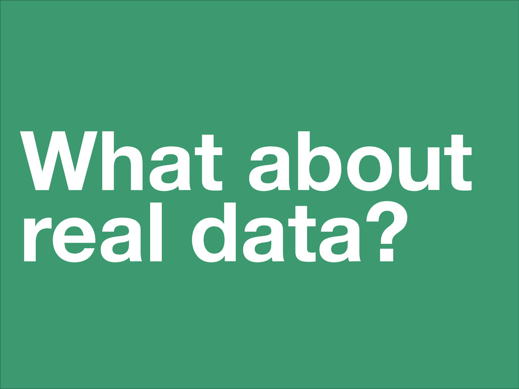 What about real data?