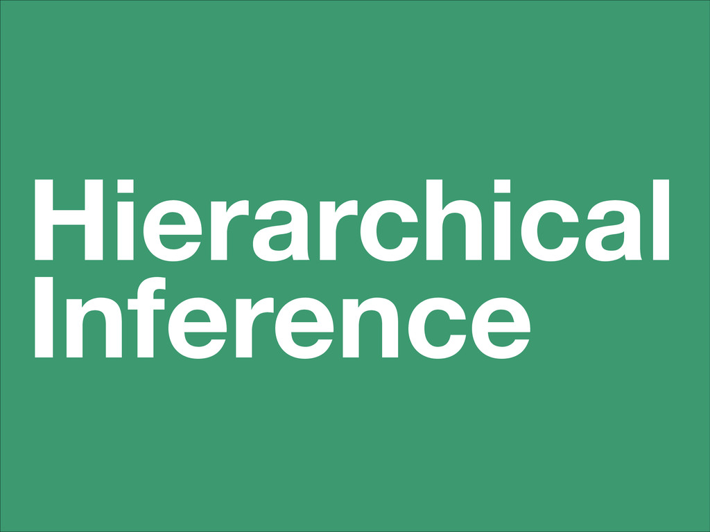 Hierarchical Inference