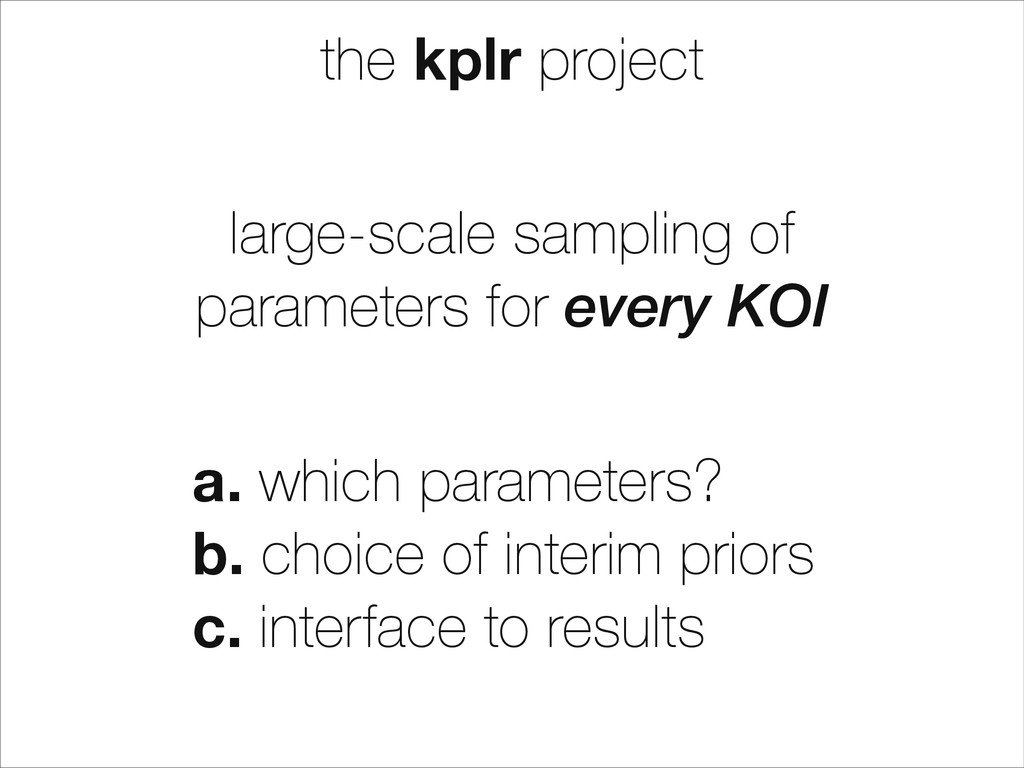 the kplr project a. which parameters? b. choice...
