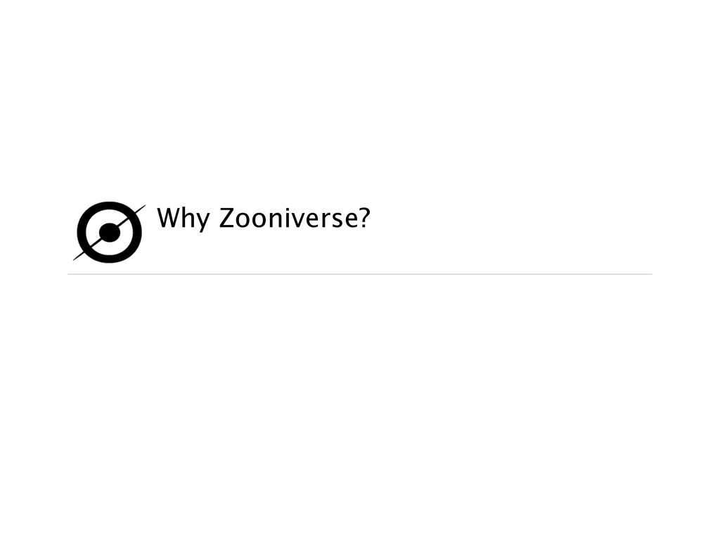 Why Zooniverse?