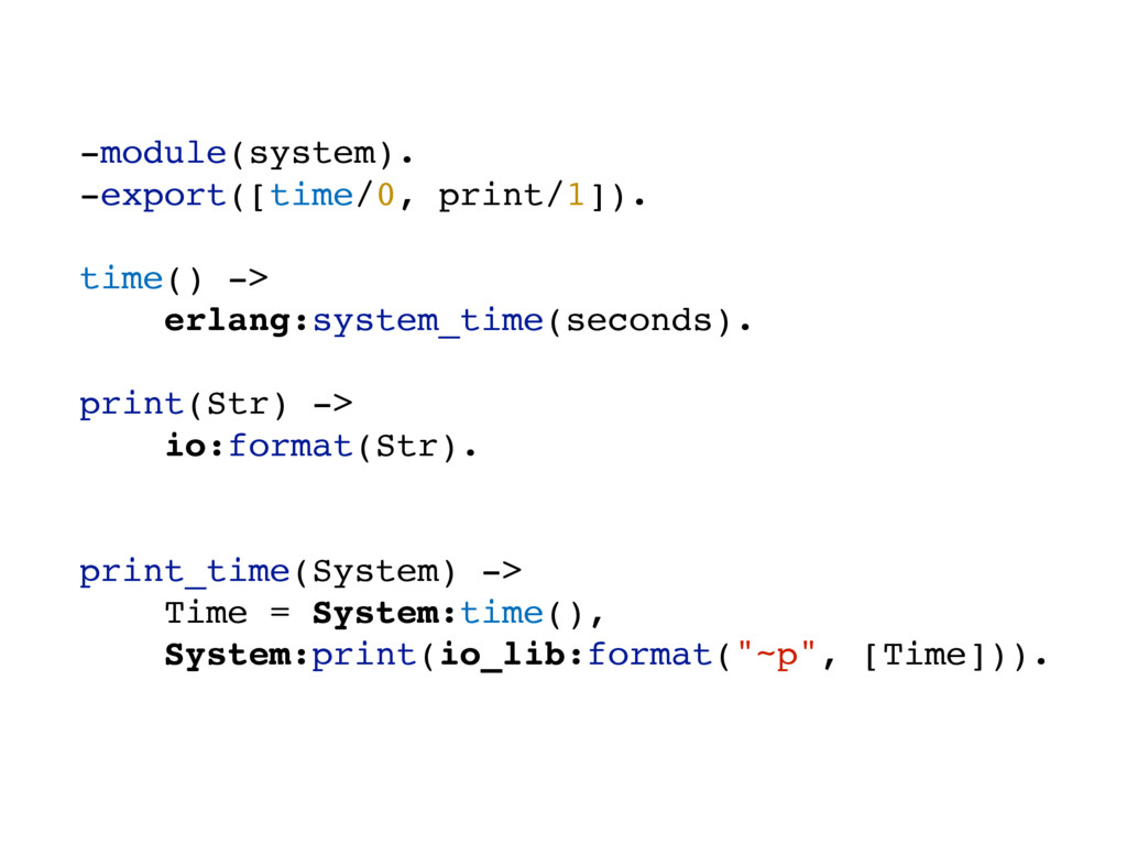 -module(system). -export([time/0, print/1]). ti...