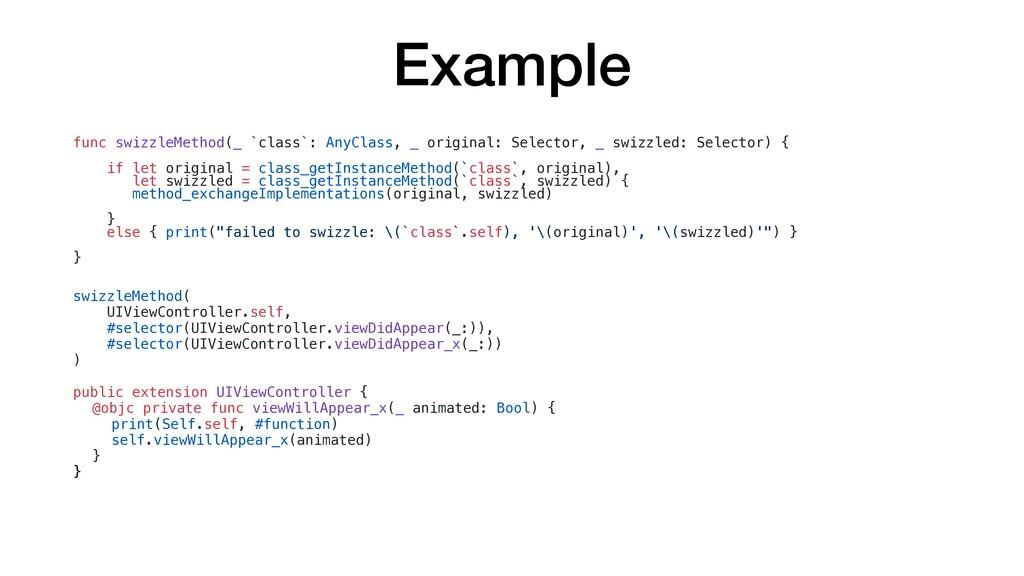 Example func swizzleMethod(_ `class`: AnyClass,...