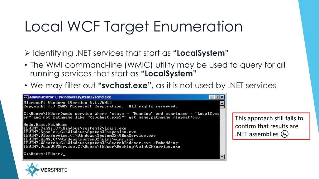 Local WCF Target Enumeration ➢ Identifying .NET...