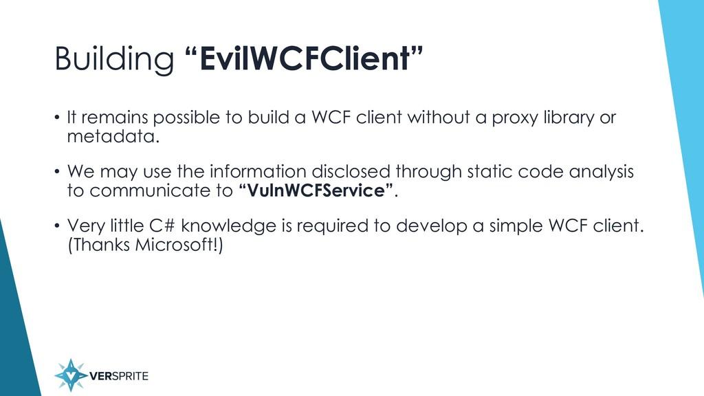 "Building ""EvilWCFClient"" • It remains possible ..."