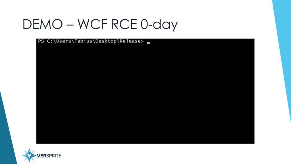 DEMO – WCF RCE 0-day