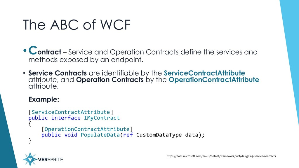 The ABC of WCF •Contract – Service and Operatio...
