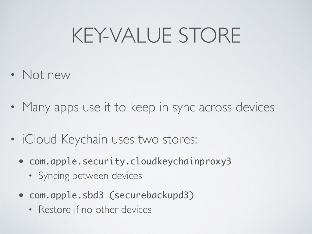 KEY-VALUE STORE • Not new • Many apps use it to...