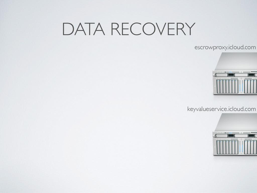 DATA RECOVERY escrowproxy.icloud.com keyvaluese...