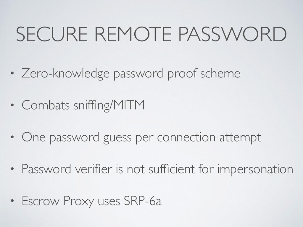 SECURE REMOTE PASSWORD • Zero-knowledge passwor...