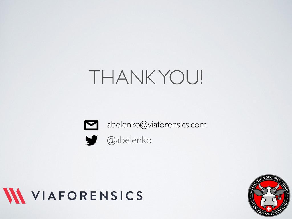 THANK YOU! abelenko@viaforensics.com @abelenko