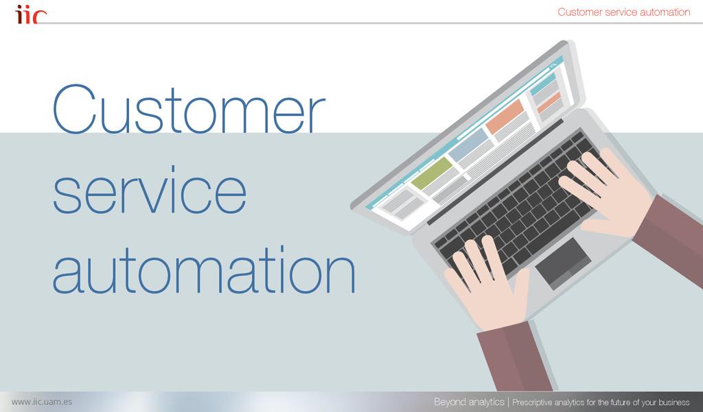 Customer service automation Beyond analytics | ...