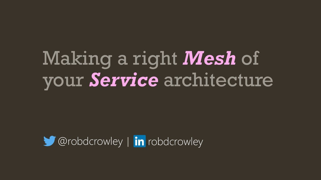 Making a right Mesh of your Service architectur...