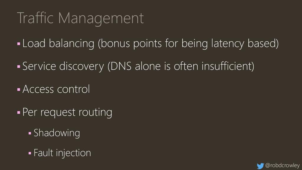 Traffic Management ▪ Load balancing (bonus poin...
