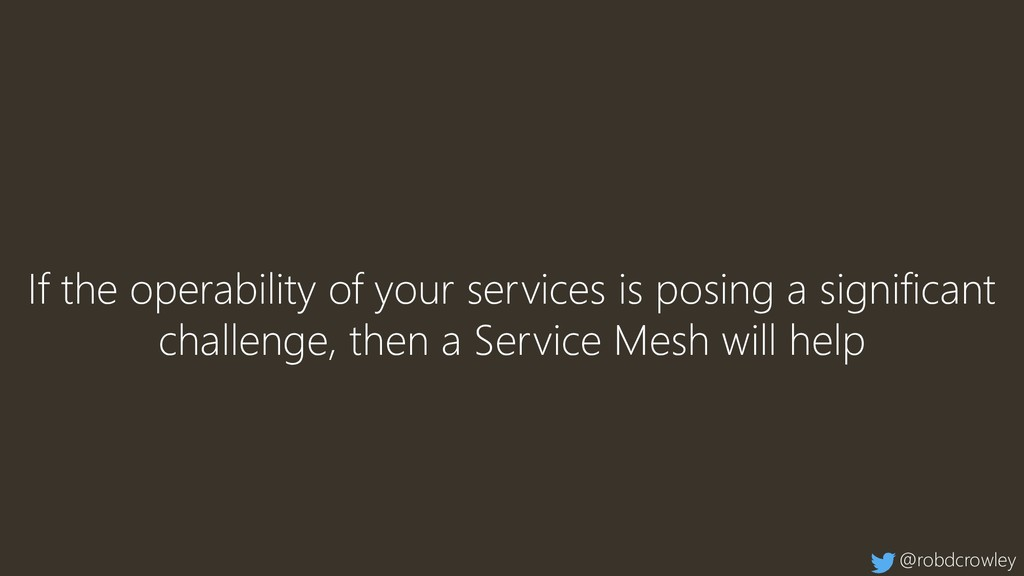 If the operability of your services is posing a...