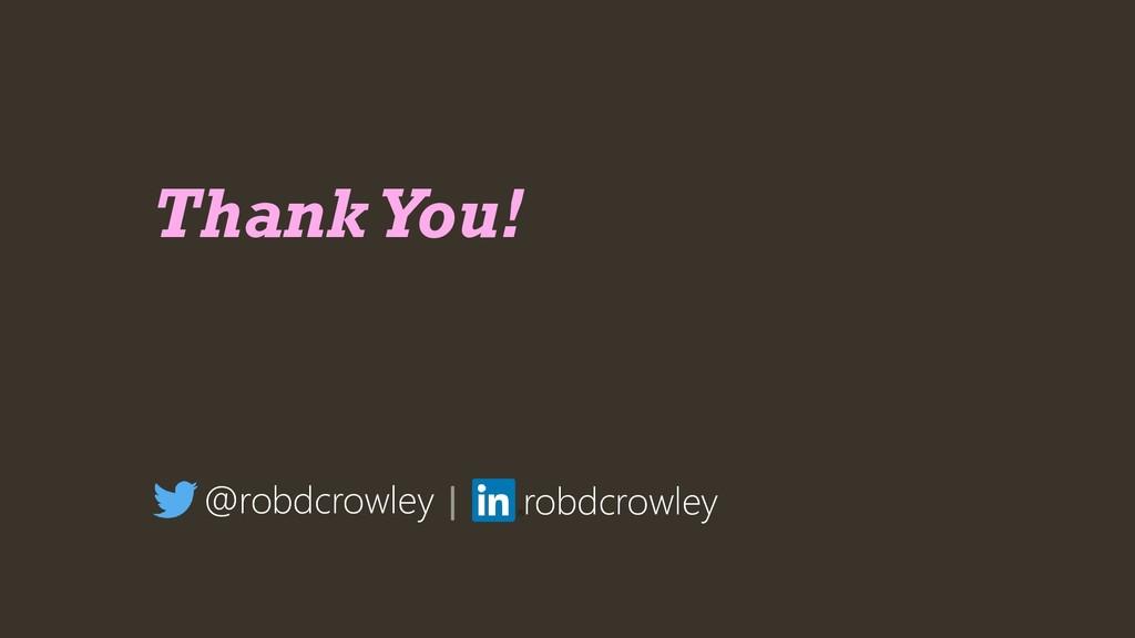 Thank You! @robdcrowley | robdcrowley