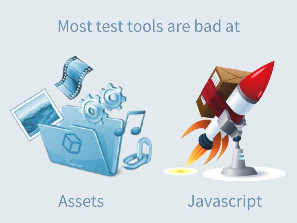 Most test tools are bad at Assets Javascript