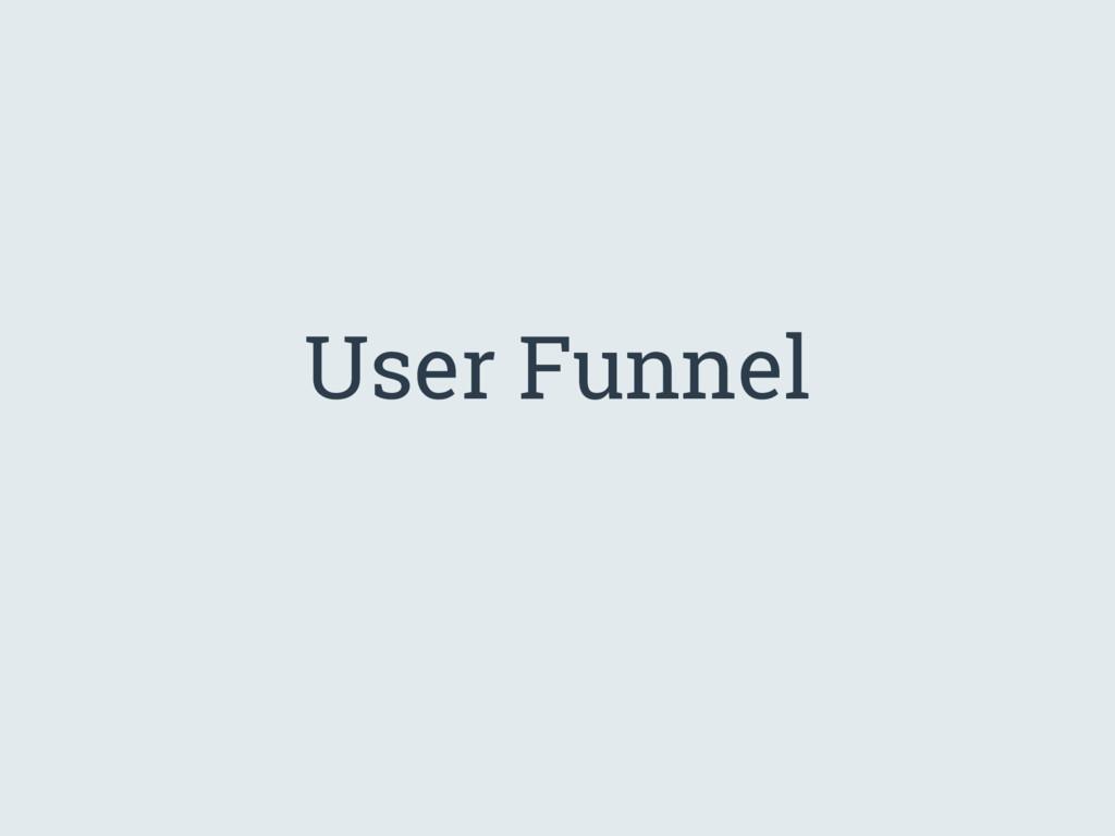 User Funnel