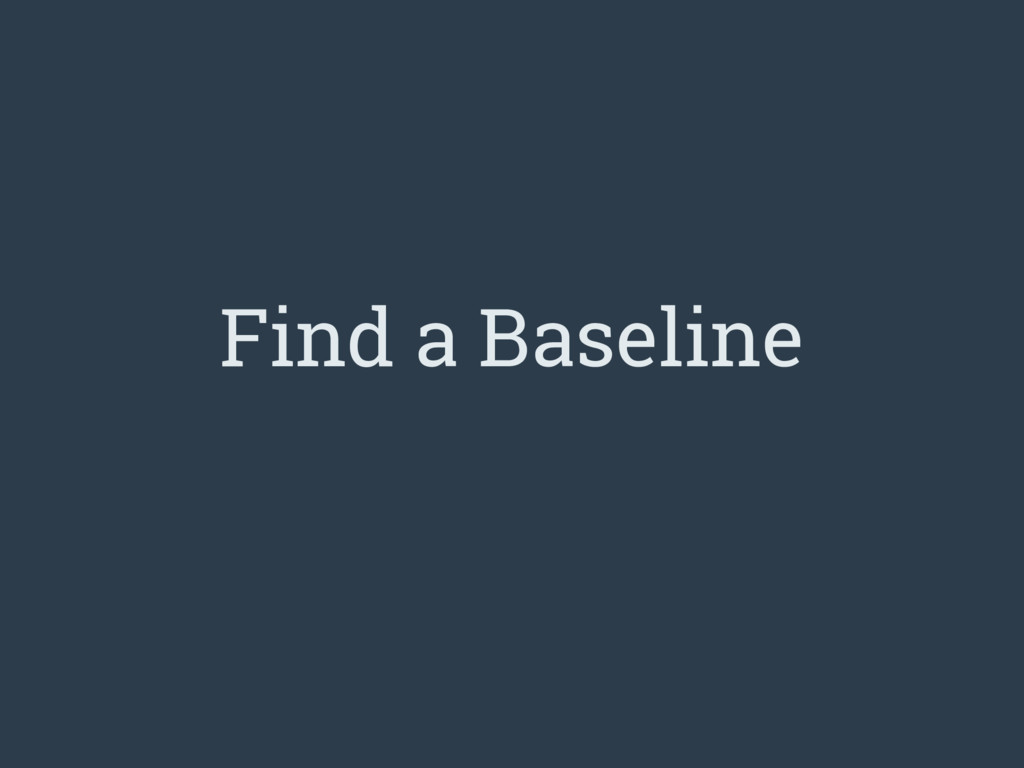 Find a Baseline