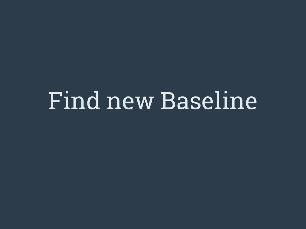 Find new Baseline