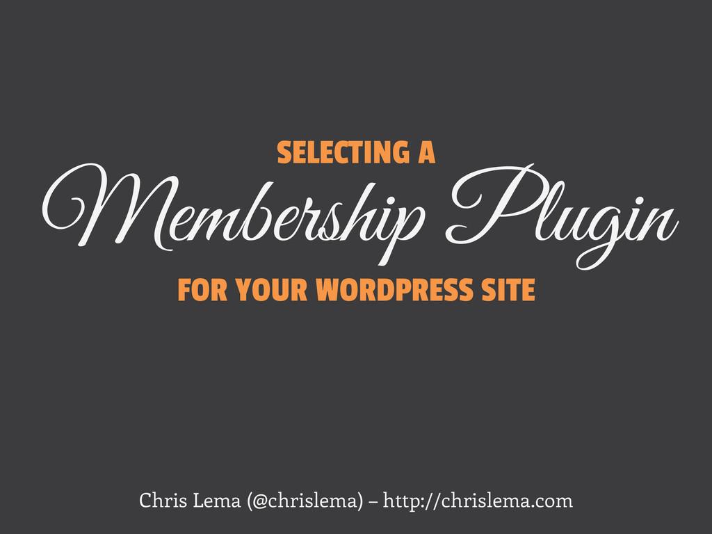SELECTING A Membership Plugin FOR YOUR WORDPRES...