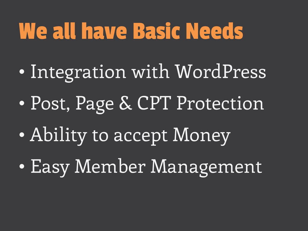 We all have Basic Needs •Integration with Word...