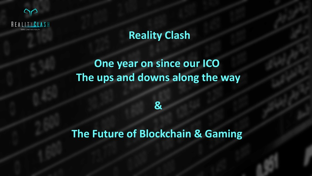 Reality Clash One year on since our ICO The ups...