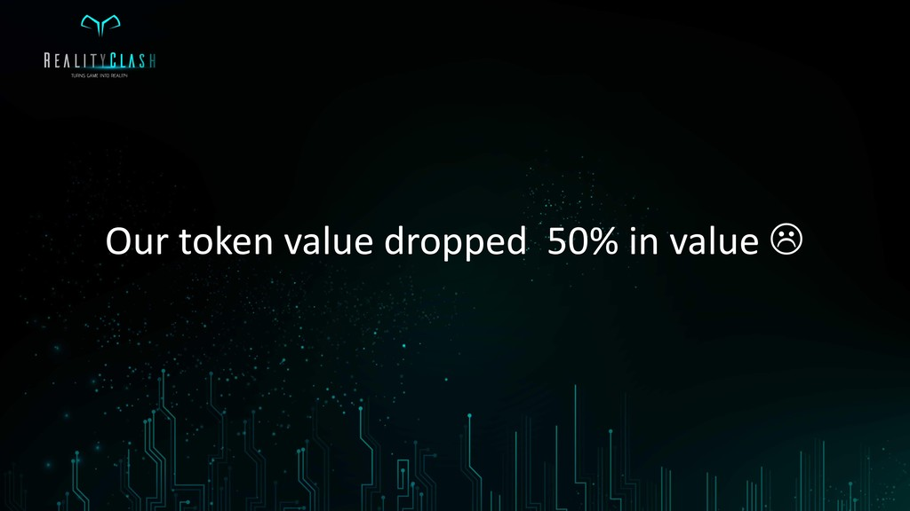 Our token value dropped 50% in value 