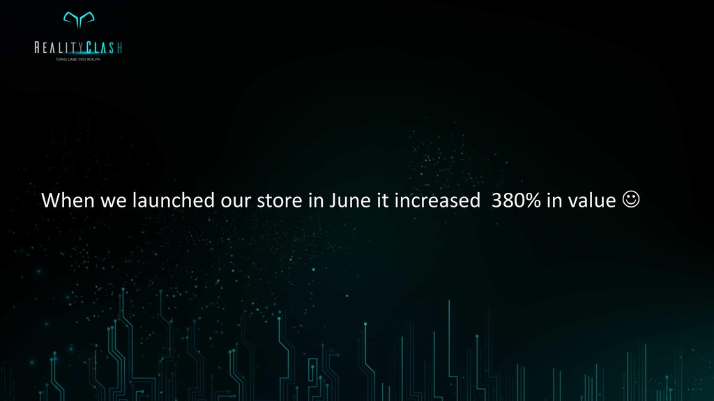 When we launched our store in June it increased...