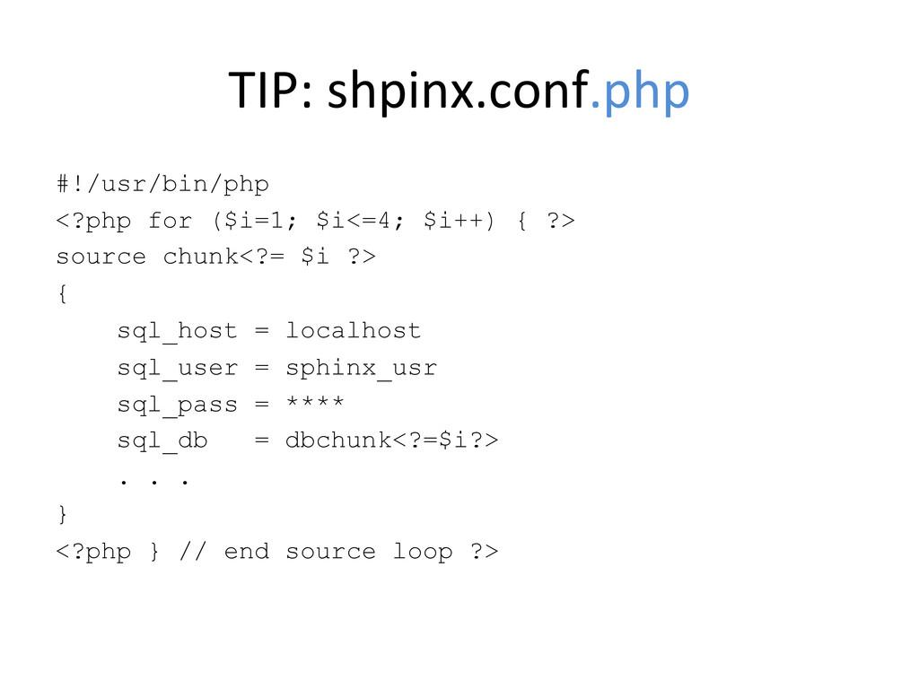 TIP: shpinx.conf.php  #!/usr/bin/php <?ph...
