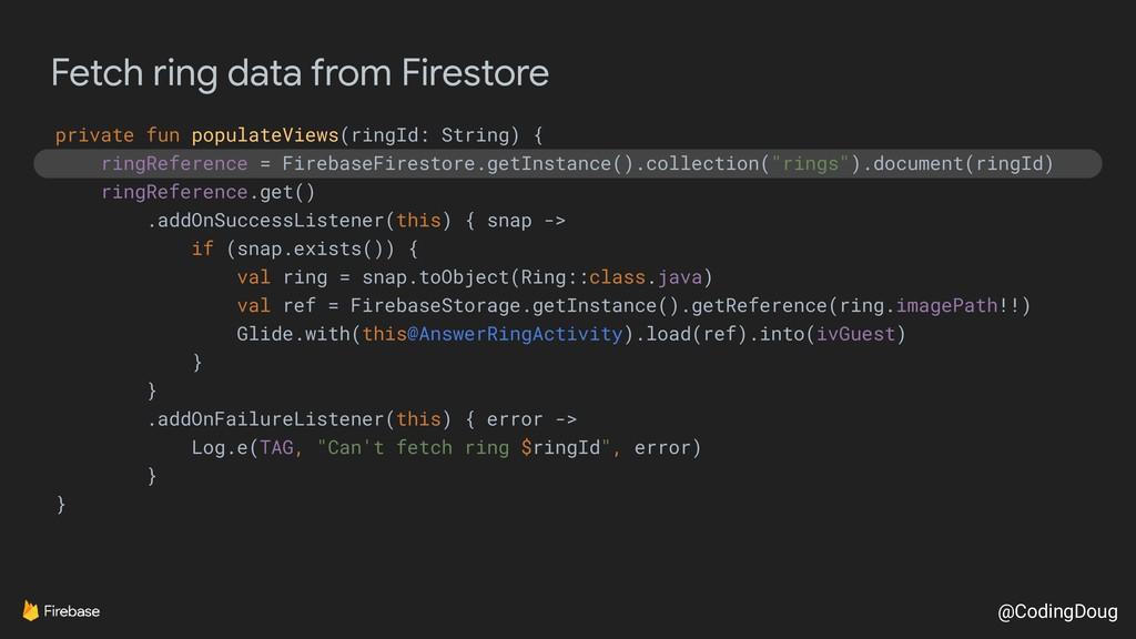 @CodingDoug Fetch ring data from Firestore priv...