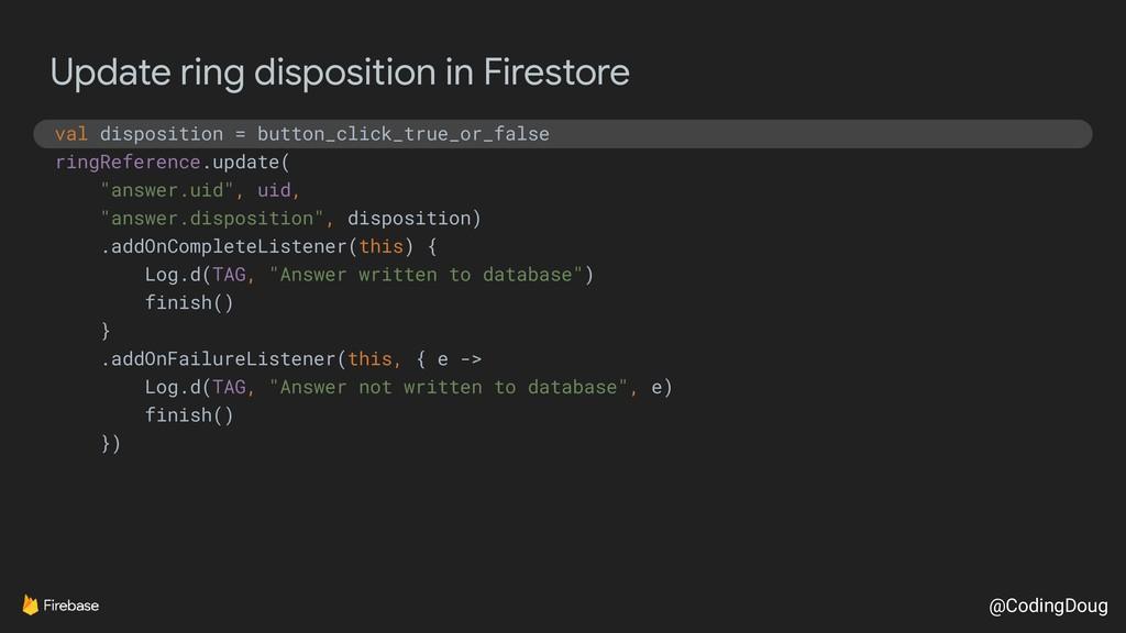 @CodingDoug Update ring disposition in Firestor...