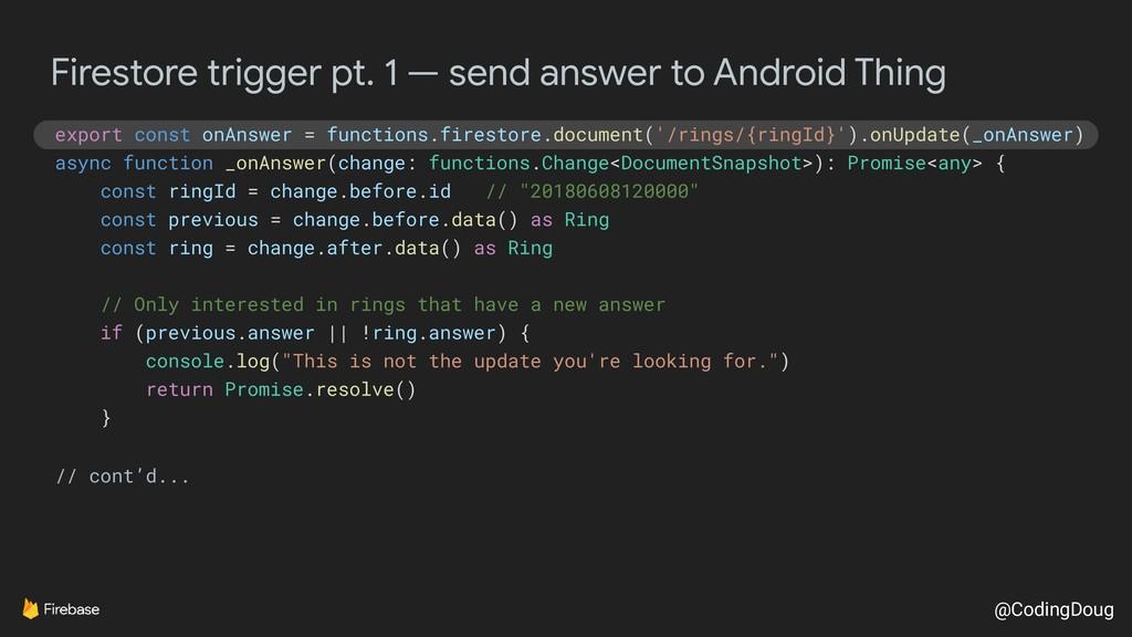 @CodingDoug Firestore trigger pt. 1 — send answ...