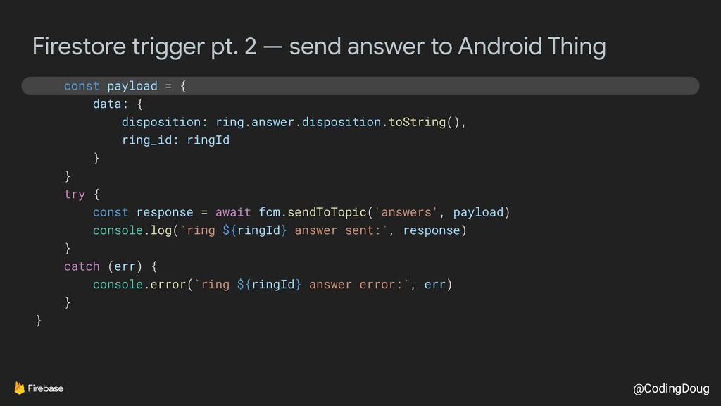 @CodingDoug Firestore trigger pt. 2 — send answ...