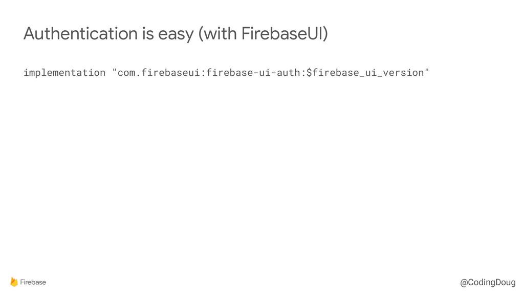 """@CodingDoug implementation """"com.firebaseui:fire..."""