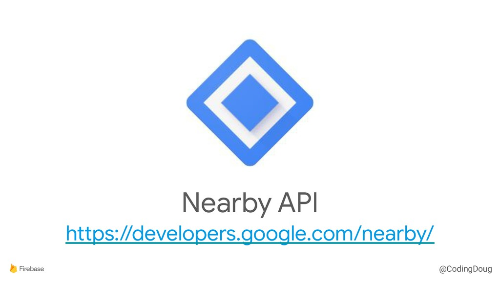 @CodingDoug Nearby API  https://developers.goog...