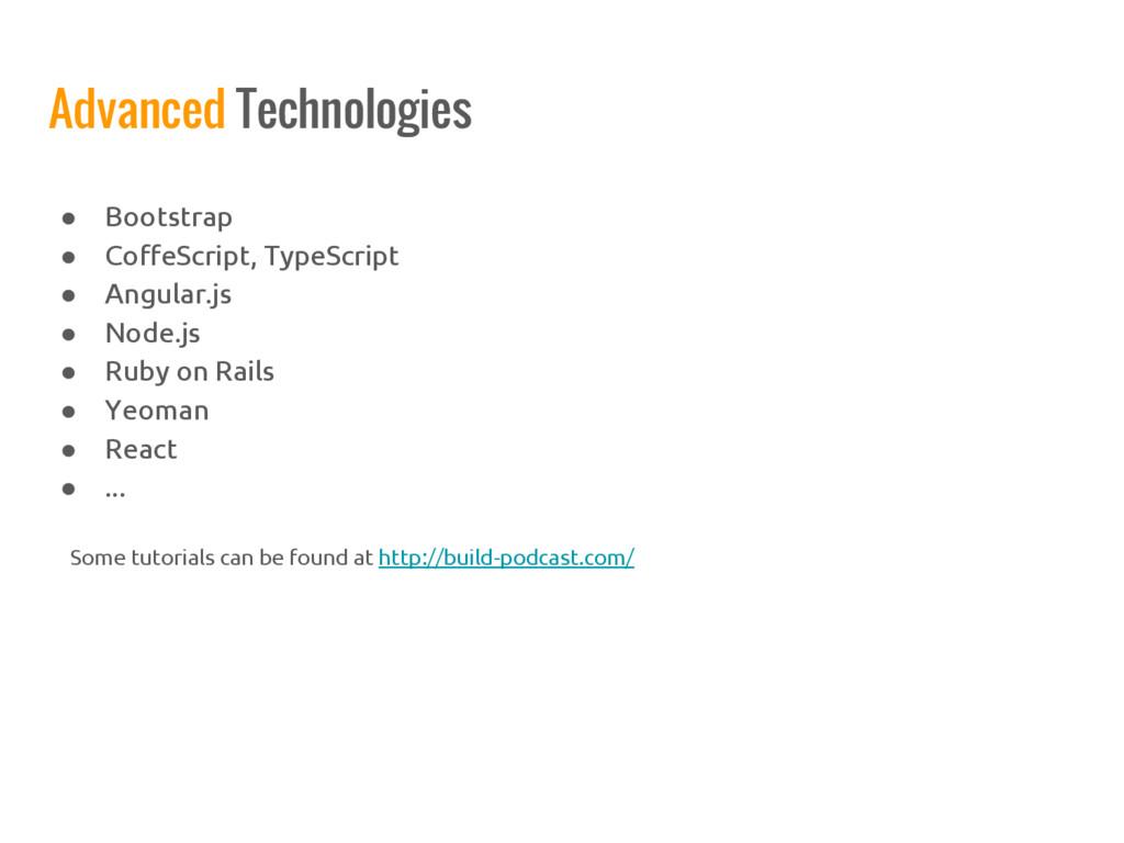 Advanced Technologies ● Bootstrap ● CoffeScript...