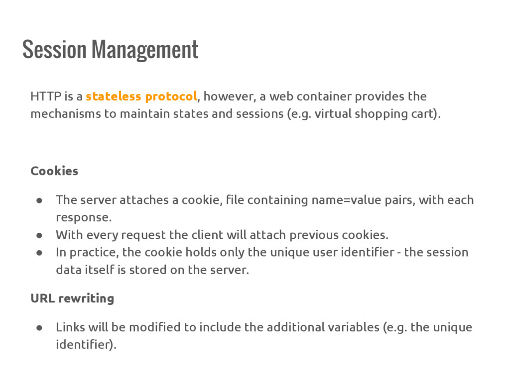 Session Management HTTP is a stateless protocol...