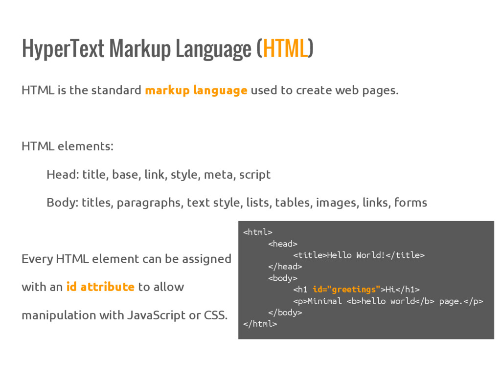 HyperText Markup Language (HTML) HTML is the st...