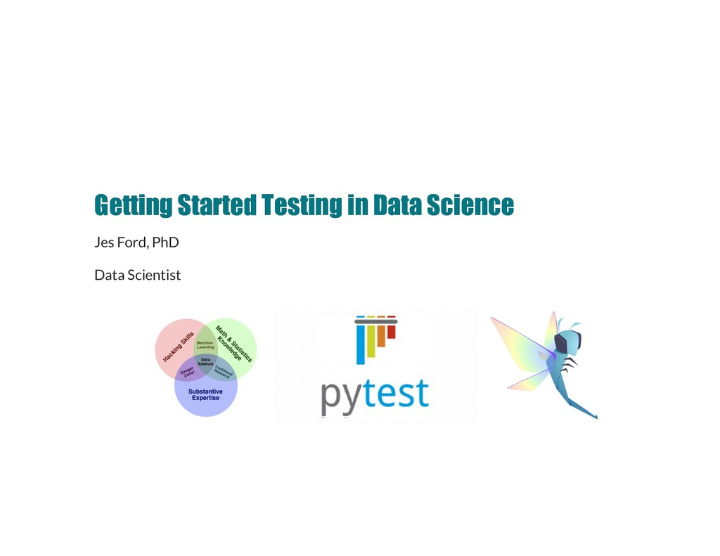 Getting Started Testing in Data Science Getting...