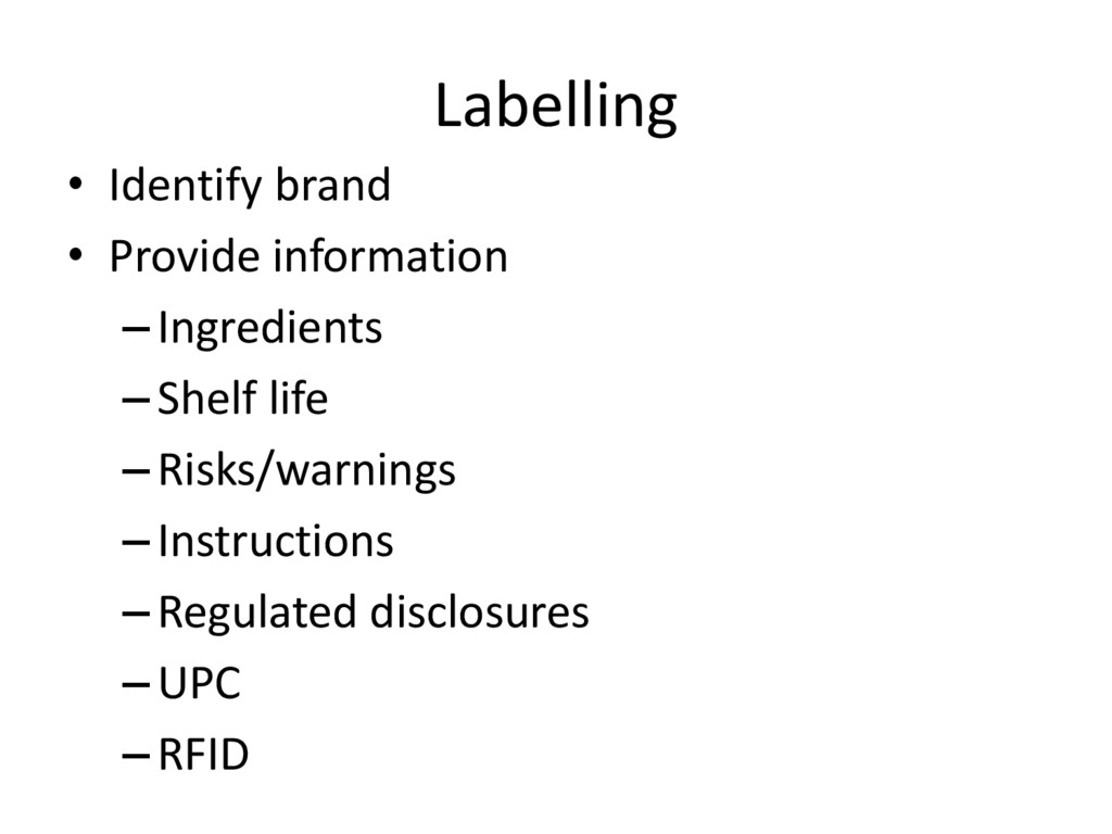 Labelling • Identify brand • Provide informatio...