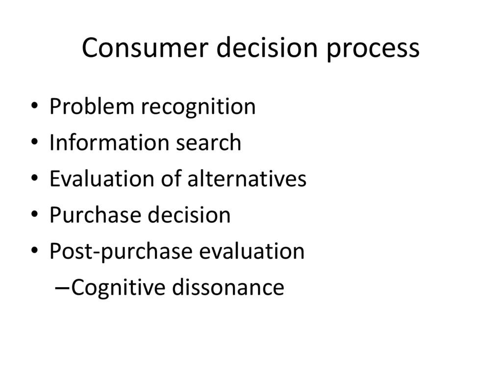 Consumer decision process • Problem recognition...