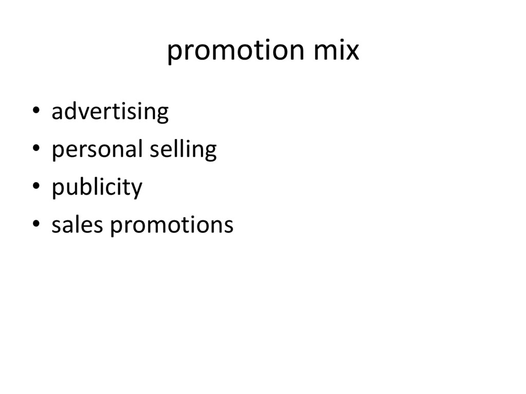 promotion mix • advertising • personal selling ...