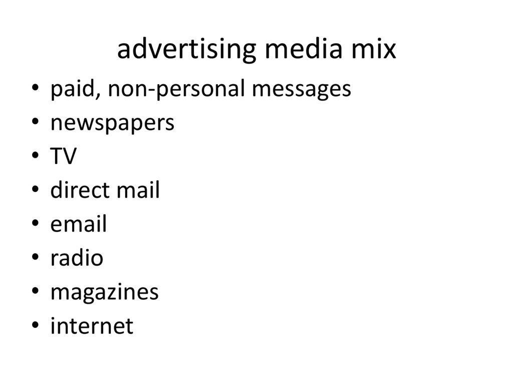 advertising media mix • paid, non-personal mess...