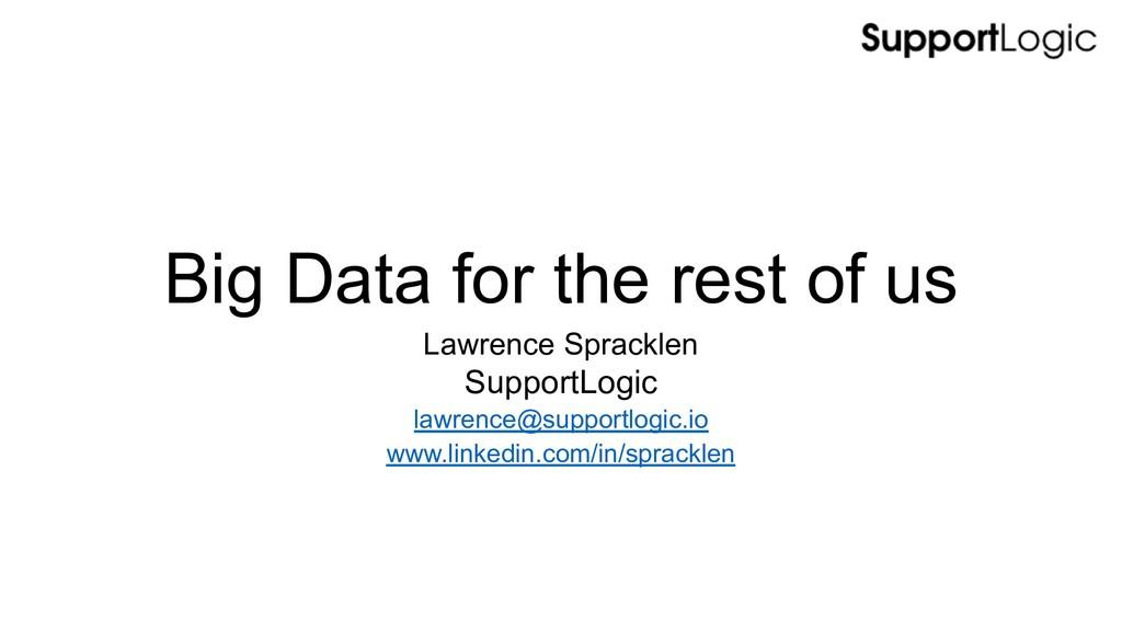 Big Data for the rest of us Lawrence Spracklen ...