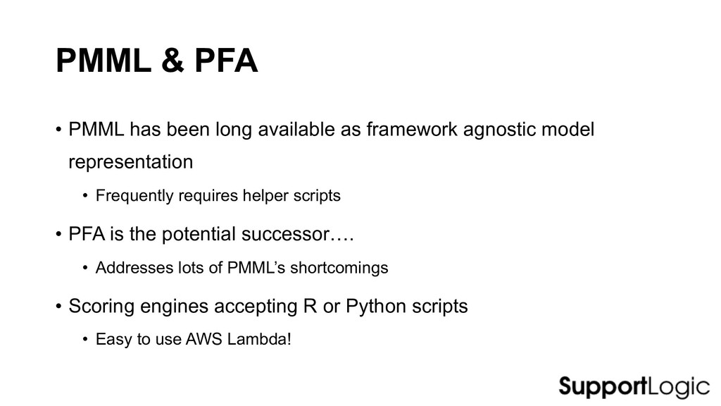 PMML & PFA • PMML has been long available as fr...