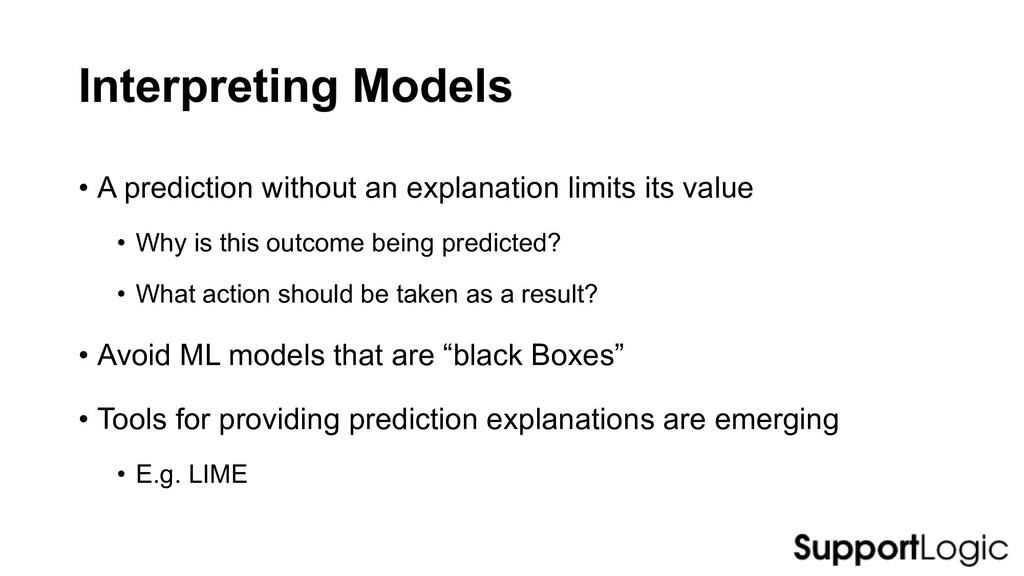 Interpreting Models • A prediction without an e...
